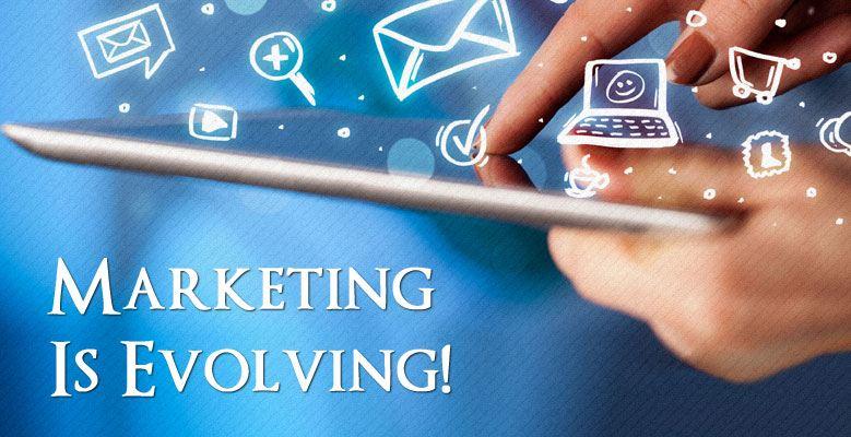 Marketing Is Evolving!
