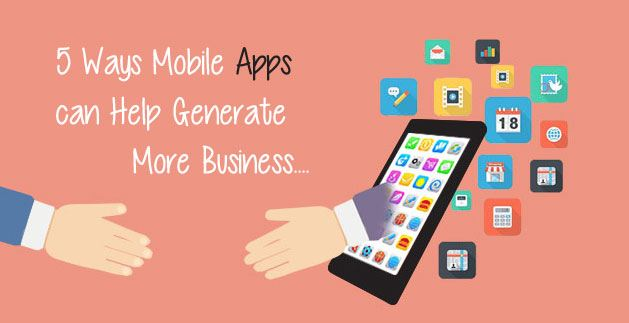 5 Ways Mobile Apps can Help Generate More Business
