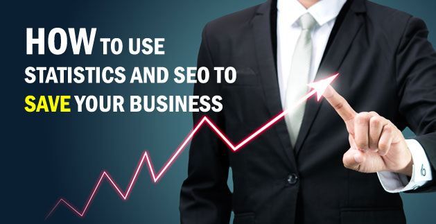 How to use Statistics and SEO to Save Your Business