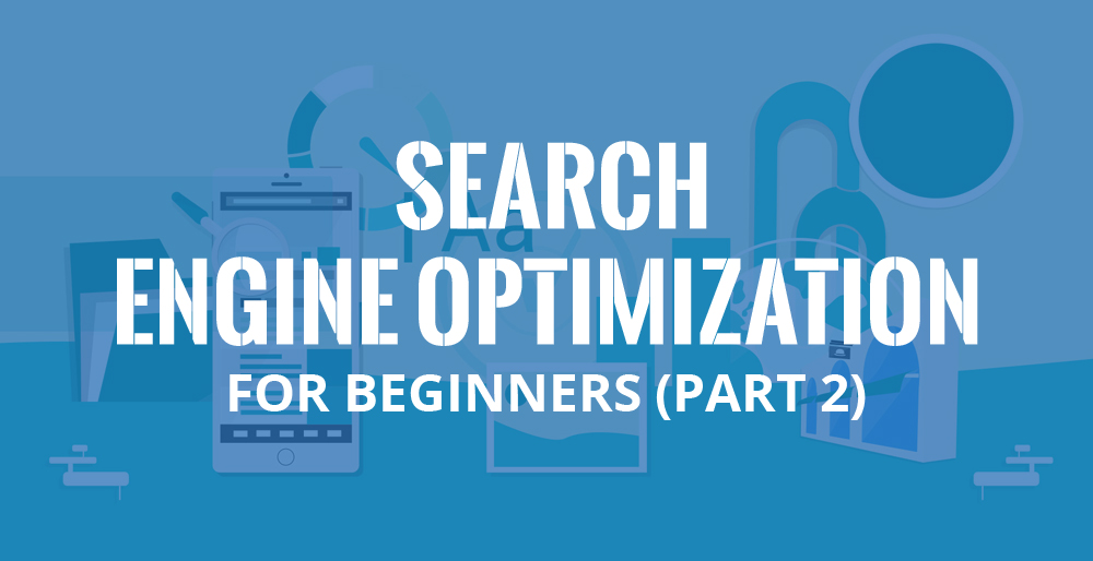 Search Engine Optimization for Beginners (Part 2)