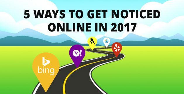 5 Ways to Get Noticed Online in 2017