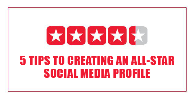 5 Tips to Creating an All-Star Social Media Profile