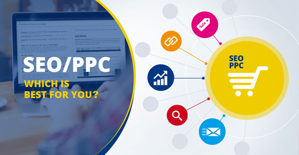 SEO/PPC -Which is Best for YOU?