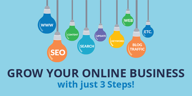 Grow Your Online Business with just 3 Steps!