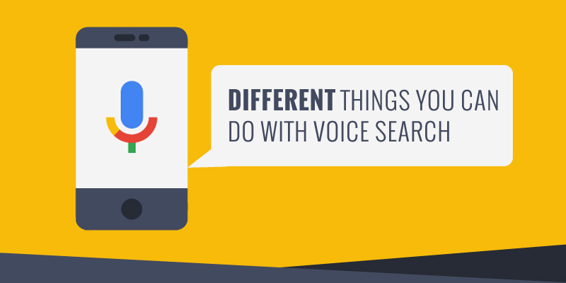 Different Things You Can Do with Voice Search