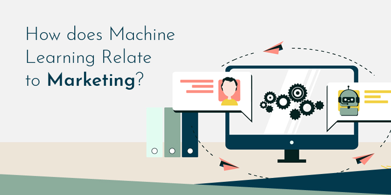 How does Machine Learning Relate to Marketing?