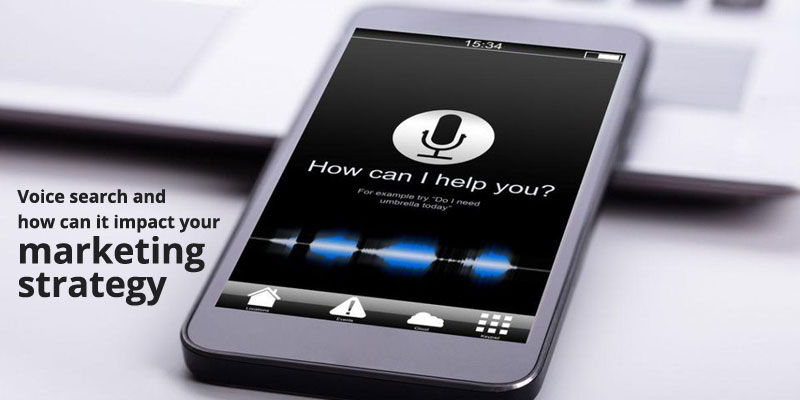 Voice search and how can it impact your marketing strategy
