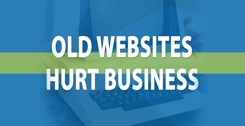 Is Your Website Old and Tired? It is Time to Look at Your Website