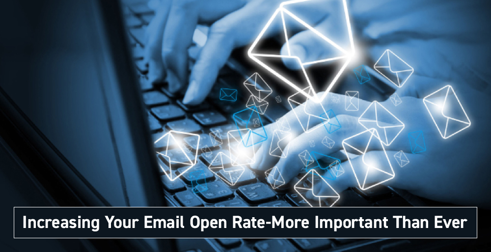 Increasing Your Email Open Rate - More Important Than Ever