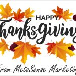 Happy Thanksgiving from MetaSense Marketing