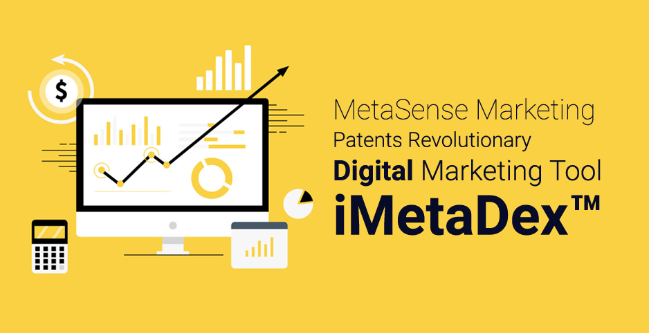 The Digital Marketing Industry Jumps into the Future -MetaSense Marketing Patents Revolutionary Digital Marketing Tool:iMetaDex™