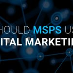Should MSPs use digital marketing?