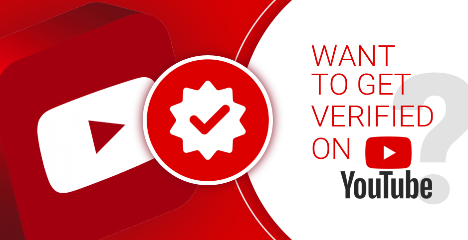 Want to get verified on YouTube?